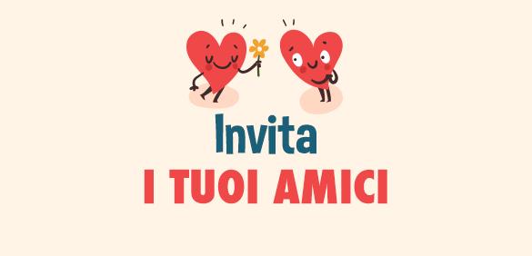 Invita i tuoi amici
