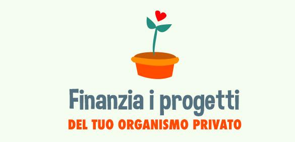 Finanzia i progetti del tuo organismo privato